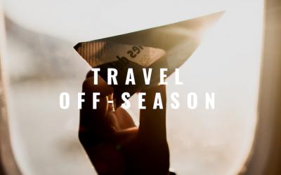 5+ REASONS YOU SHOULD TRAVEL OFF-SEASON
